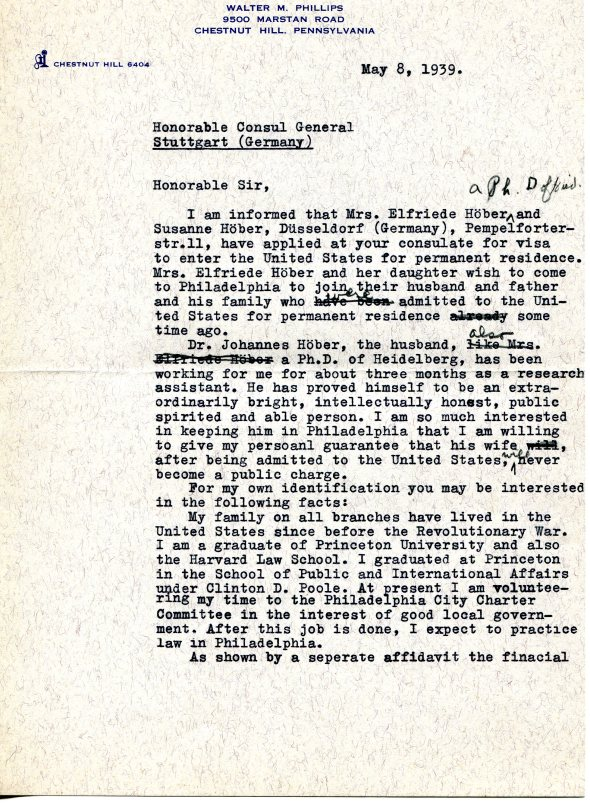 Draft of a letter from Walter Phillips to the American Consul in Stuttgart, Germany, urging that he grant immigration visas to Elfriede Höber and her daughter Susanne, May 8, 1939.
